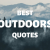 100 best adventure and outdoors quotes and thoughts